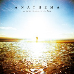 Anathema-We-re-Here-Because-We-re-Here