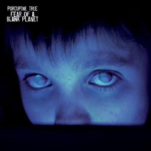 Porcupine Tree- Fear of a blank planet
