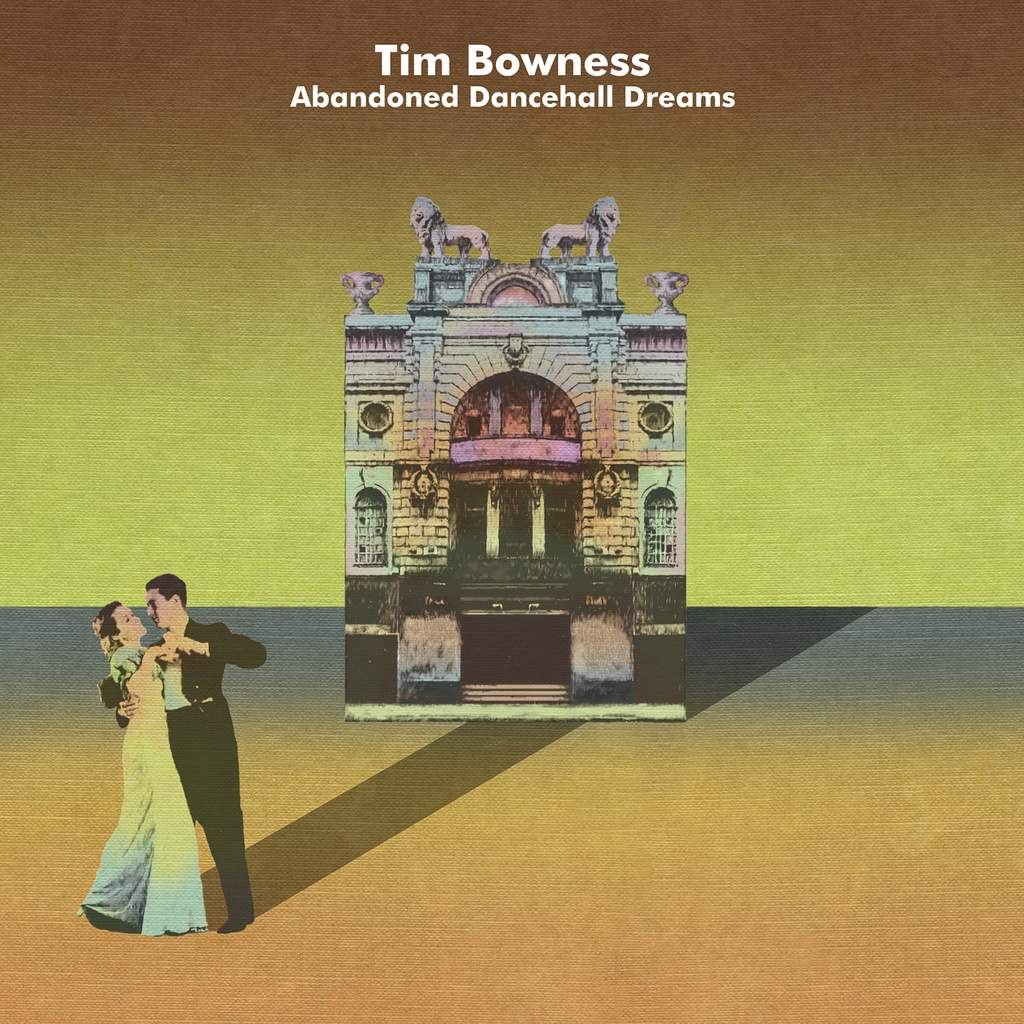 Tim Bowness- Abandoned Dancehall Dreams